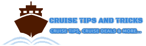 Cruise Tips and Tricks
